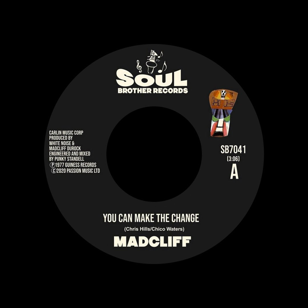 """Madcliff You Can Make The Change / What The People Say About Love Soul Brother 7"""" Vinyl"""