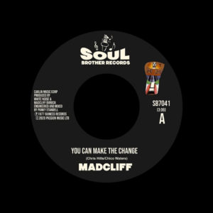 "Madcliff You Can Make The Change / What The People Say About Love Soul Brother 7"" Vinyl"