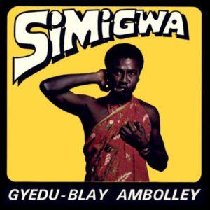 Gyedu-Blay Ambolley Simigwa Mr Bongo LP, Reissue Vinyl