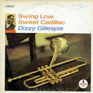 Dizzy Gillespie Swing Low, Sweet Cadillac Impulse! LP Vinyl