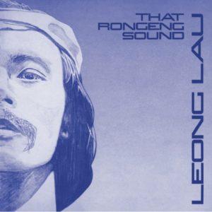 Leong Lau That Rongeng Sound Left Ear Records LP, Reissue Vinyl
