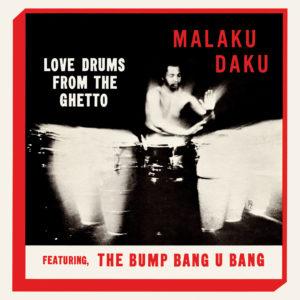 Malaku Daku Love Drums From The Ghetto Tidal Waves Music LP, Reissue Vinyl
