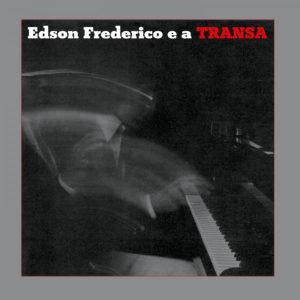 Edson Frederico E A Transa Mad About Records LP, Reissue Vinyl