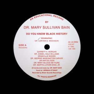 "Dr. Mary Sullivan Bain Do You Know Black History Backatcha Records 12"", Reissue Vinyl"