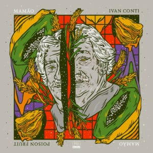 Ivan Mamão Conti Poison Fruit Far Out Recordings LP Vinyl