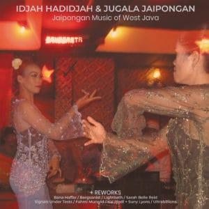 Idjah Hadidjah, Jungala Jaipongan Jaipongan Music of West Java Hive Mind Records 2xLP, Compilation Vinyl