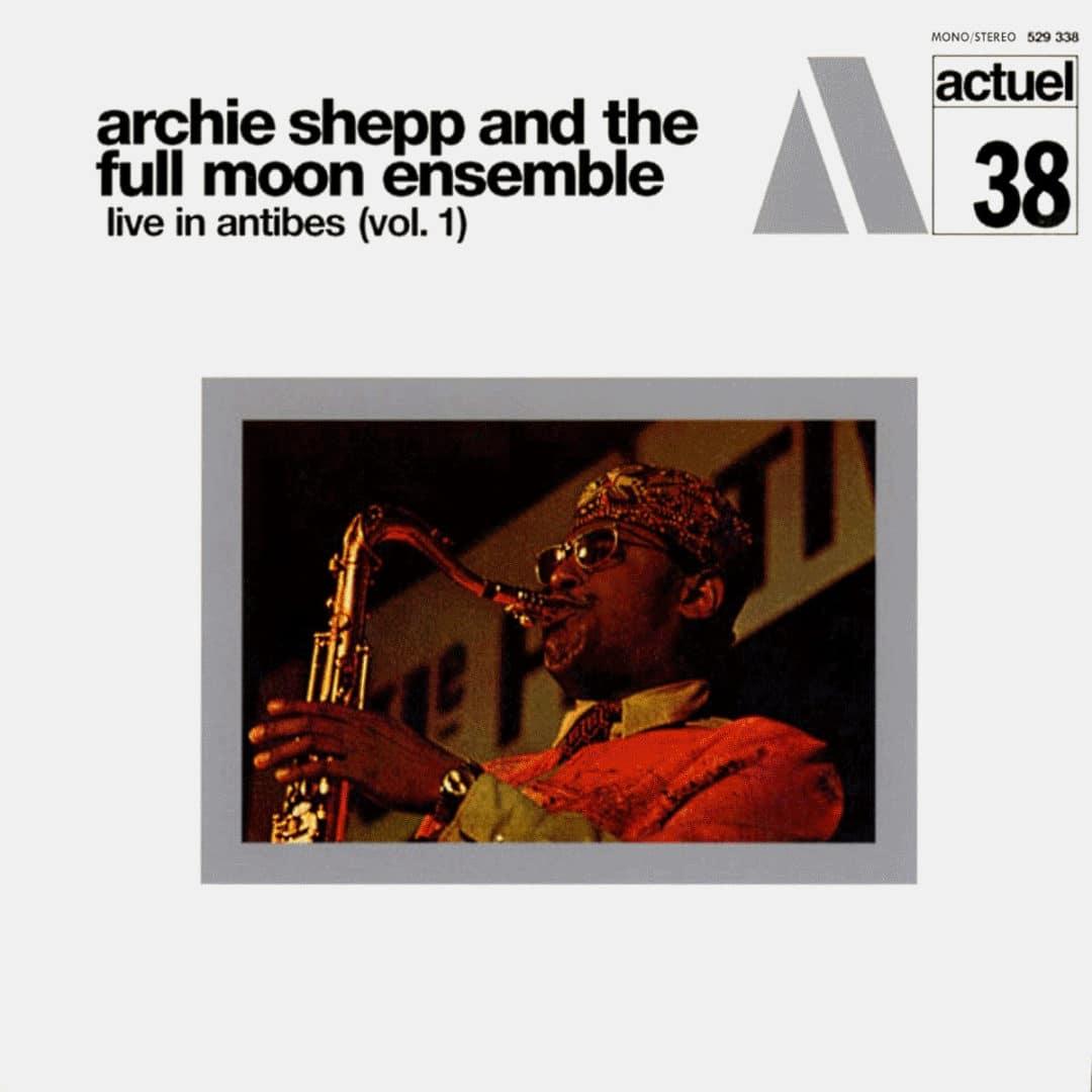 Archie Shepp & The Full Moon Ensemble Live In Antibes, Vol. 2 BYG Records LP, Reissue Vinyl
