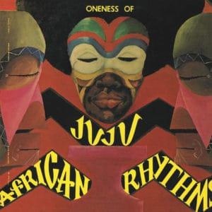 Oneness Of Juju African Rhythms Now-Again Records LP, Reissue Vinyl