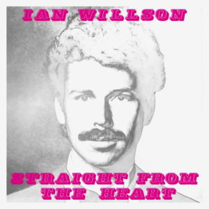 Ian Willson Straight From The Heart Be With Records LP, Reissue Vinyl