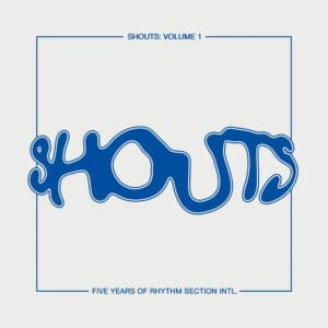 "Various Shouts, Vol. 1 Rhythm Section International 12"" Vinyl"