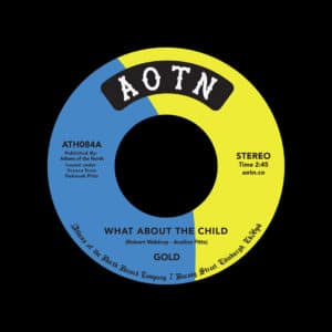 "Gold What About The Child / Now I Know Athens Of The North 7"", Reissue Vinyl"