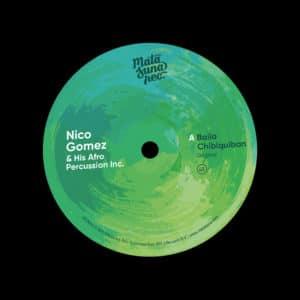"Nico Gomez Baila Chibiquiban Matasuna Rec 7"", Reissue Vinyl"