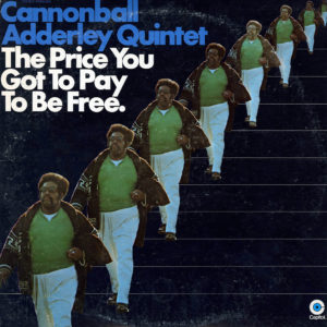 Cannonball Adderley Quintet The Price You Got To Pay To Be Free Capitol Records 2xLP Vinyl