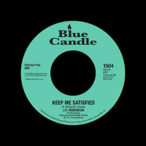 "J.P. Robinson Keep Me Satisfied / Our Day Is Here Blue Candle 7"", Reissue Vinyl"