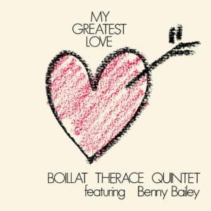 Boillat Thérace Quintet My Greatest Love We Release Jazz LP, Reissue Vinyl