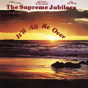 The Supreme Jubilees It'll All Be Over Light In The Attic LP, Reissue Vinyl