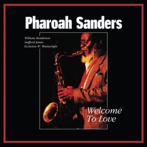 Pharoah Sanders Welcome To Love Tidal Waves Music LP, Reissue Vinyl
