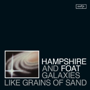 Hampshire and Foat Galaxies Like Grains Of Sand Athens Of The North LP Vinyl