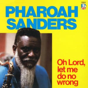 Pharoah Sanders Oh Lord, Let Me Do No Wrong Doctor Jazz LP, Reissue Vinyl