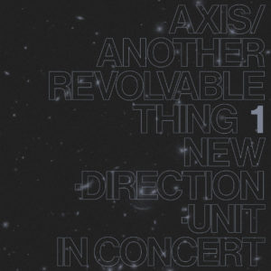 Masayuki Takayanagi New Direction Unit Axis/Another Revolvable Thing 1 Blank Forms Editions LP, Reissue Vinyl