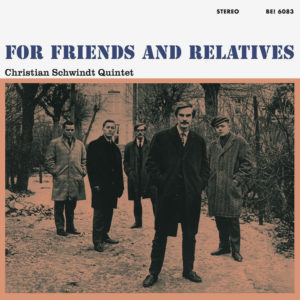 Christian Schwindt Quintet For Friends And Relatives Frederiksberg Records 2xLP, Deluxe, Reissue Vinyl