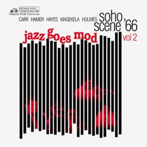 Various Soho Scene '66 Jazz Goes Mod, Vol. 2 Rhythm & Blues Records Compilation, LP, RSD2020 Vinyl