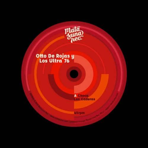 """Otto De Rojas Choca Las Caderas Matasuna Rec 7"""", Reissue Vinyl"""