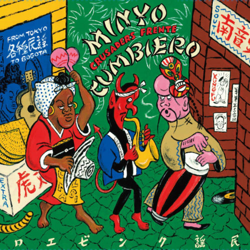 Frente Cumbiero, Minyo Crusaders Minyo Cumbiero (From Tokyo To Bogota) Mais Um Discos LP Vinyl
