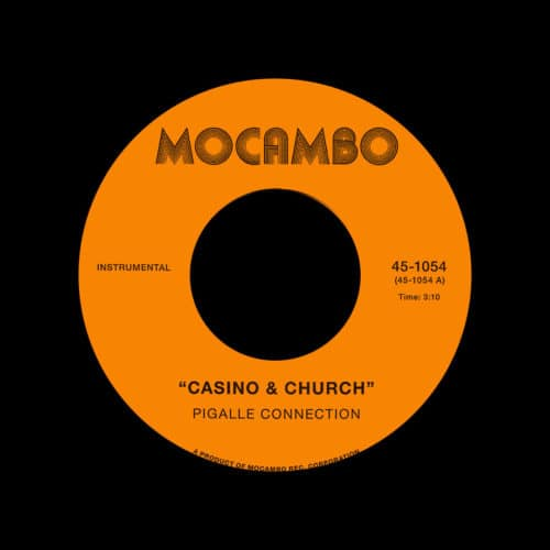 "Pigalle Connection Casino & Church Mocambo 7"" Vinyl"