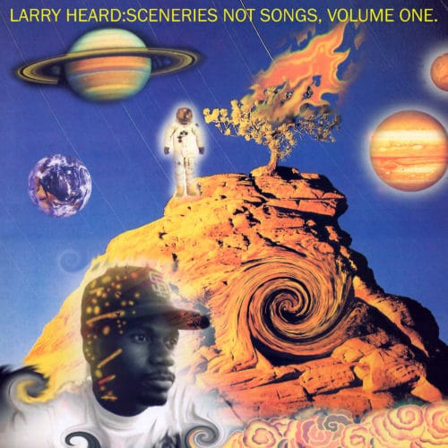 Larry Heard Sceneries Not Songs, Vol. 1 Alleviated 2xLP, Reissue Vinyl