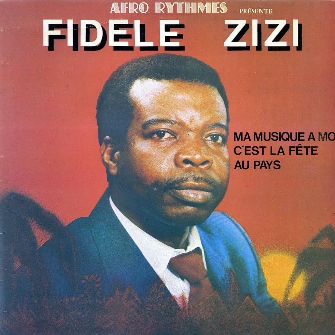 Fidèle Zizi Ma Musique A Moi, C'est La Fête Au Pays Afro-Rythmes LP Vinyl
