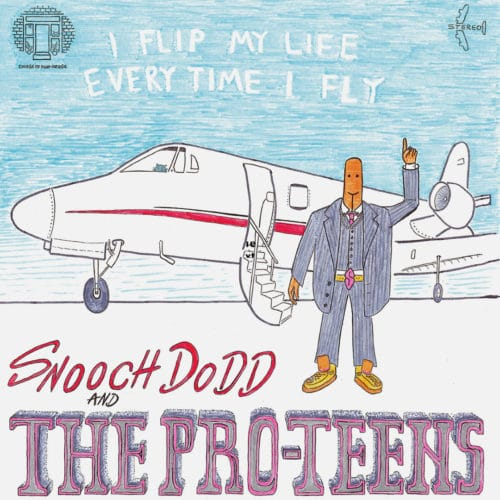 Snooch Dodd, The Pro-Teens I Flip My Life Every Time I Fly College Of Knowledge LP Vinyl