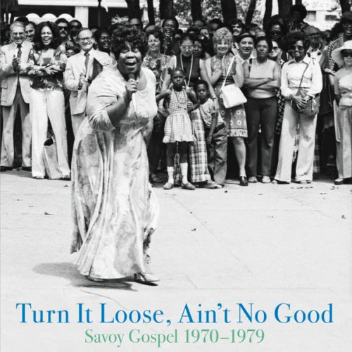 Various Turn It Loose, Ain't No Good (Savoy Gospel 70-79) Honest Jon's Compilation, LP Vinyl