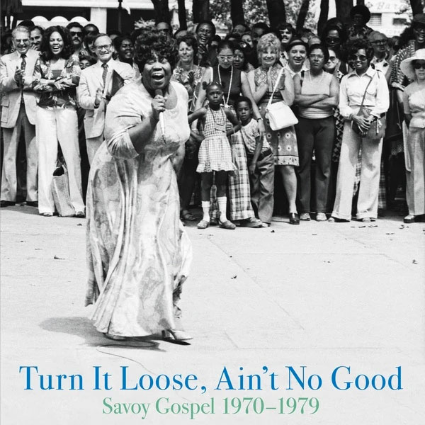 Various Turn It Loose, Ain't No Good (Savoy Gospel 70-79) Honest Jons Compilation, LP Vinyl