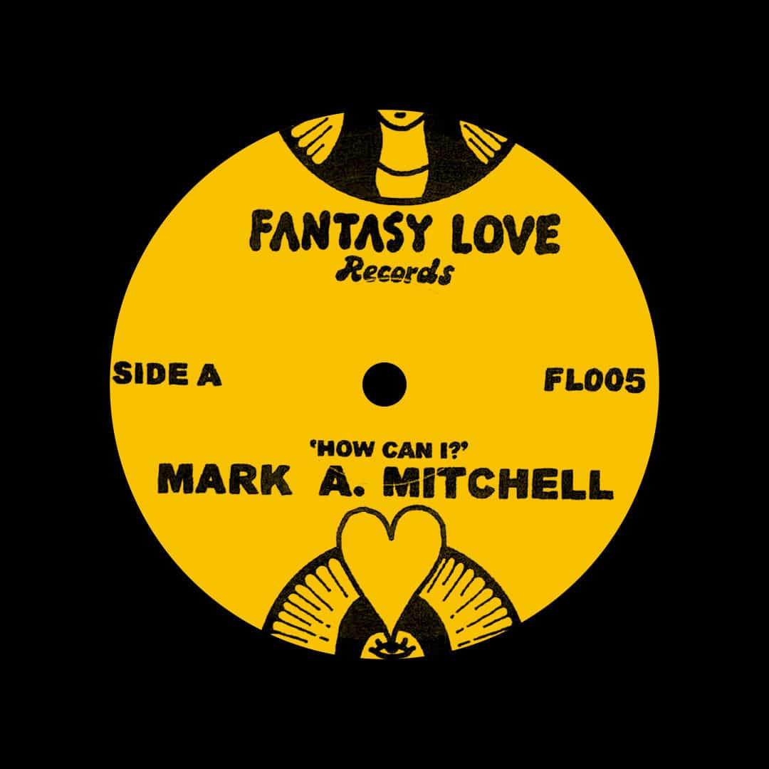 """Mark A. Mitchell How Can I? / All Your Love Fantasy Love Records 7"""", Reissue, Repress Vinyl"""