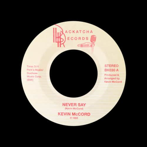 "Kevin McCord Never Say / When The Night Comes Backatcha Records 7"", Reissue Vinyl"