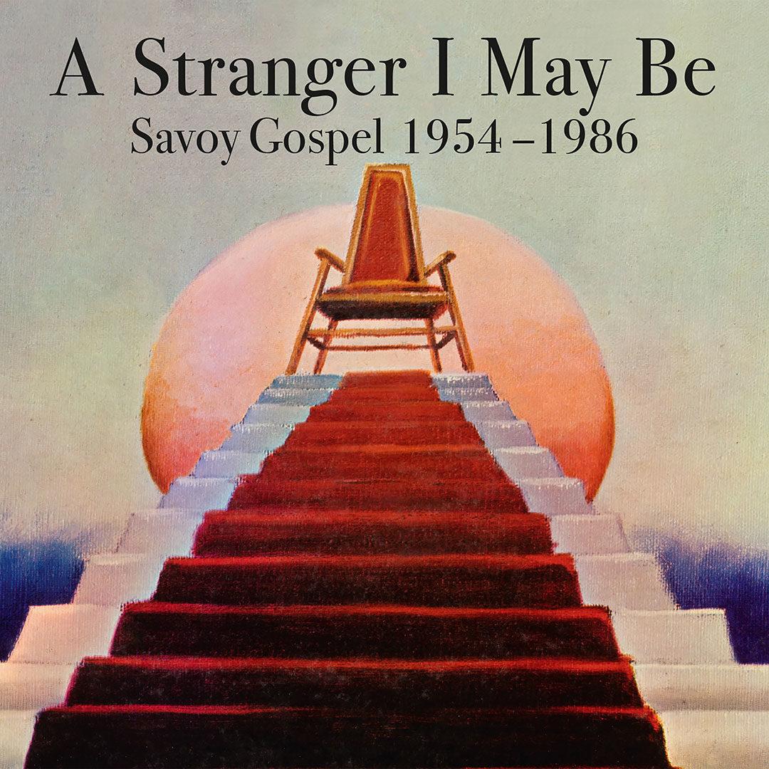 Various A Stranger I Must Be (Savoy Gospel 54-66) Honest Jons Compilation, LP Vinyl