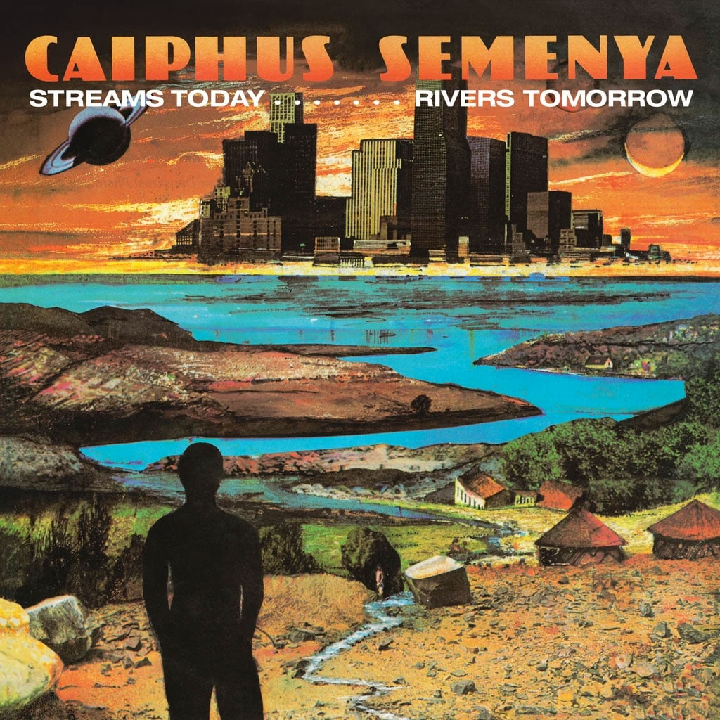 Caiphus Semenya Streams Today… Rivers Tomorrow Be With Records LP, Reissue Vinyl