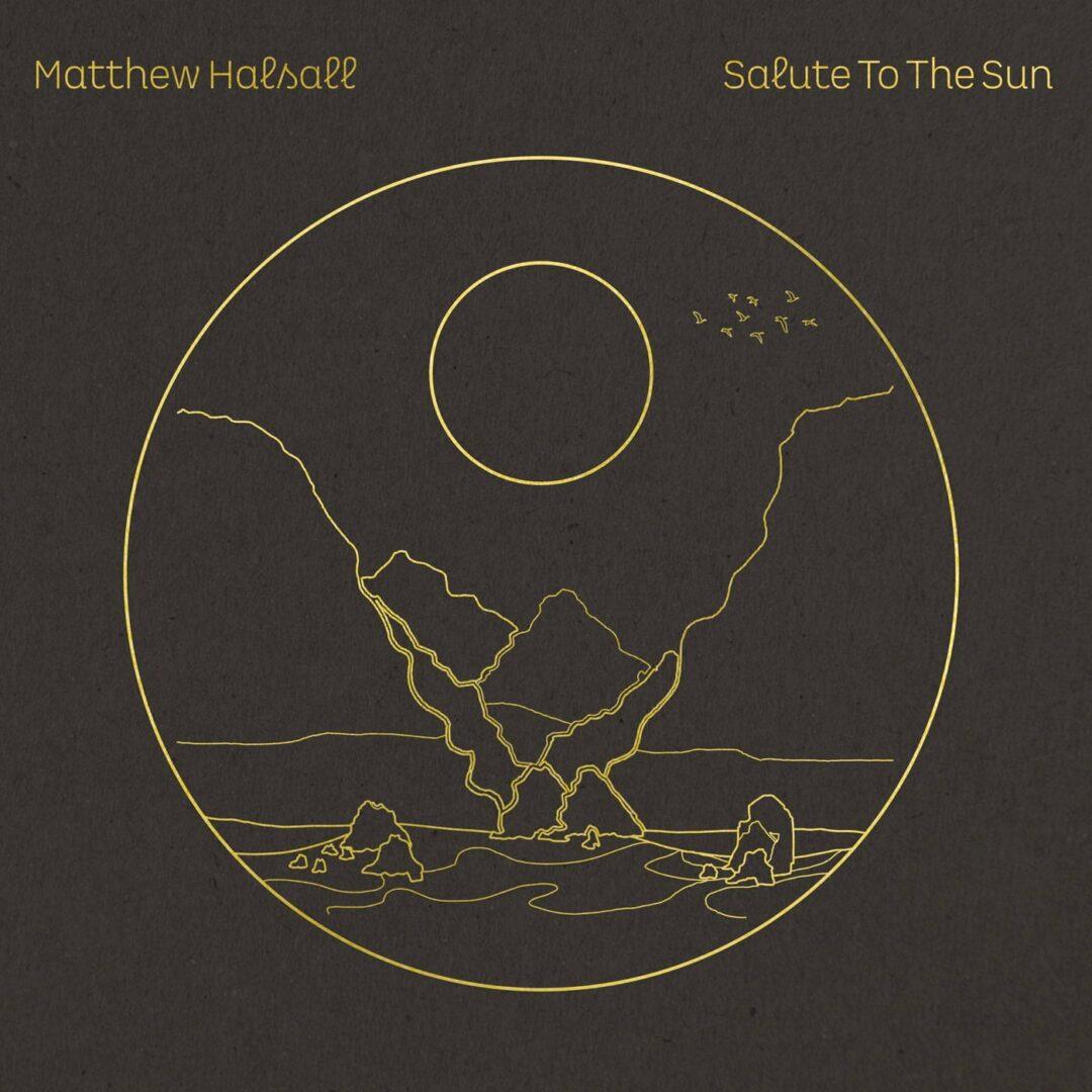 Matthew Halsall Salute To The Sun Gondwana Records 2xLP Vinyl