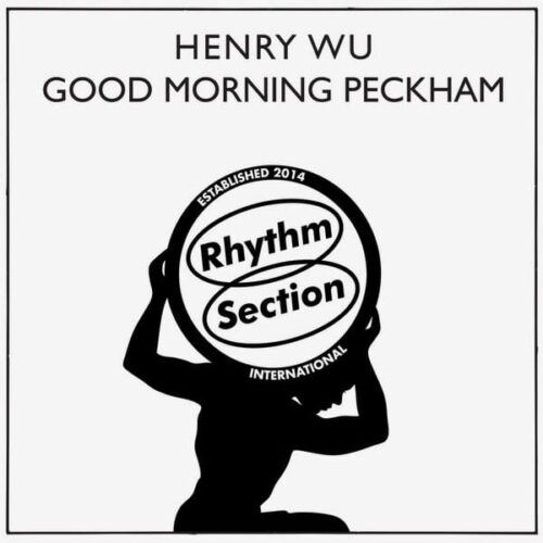 "Henry Wu Good Morning Peckham Rhythm Section International 12"", Repress Vinyl"