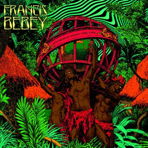 Francis Bebey Psychedelic Sanza 1982-1984 Born Bad Records 2xLP, Compilation, Repress Vinyl
