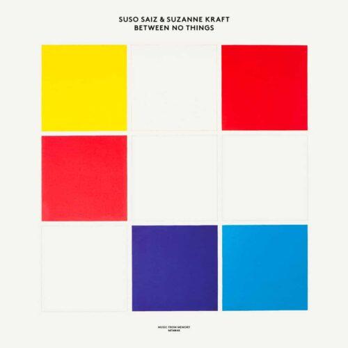 Suso Sáiz, Suzanne Kraft Between No Things Music From Memory LP Vinyl