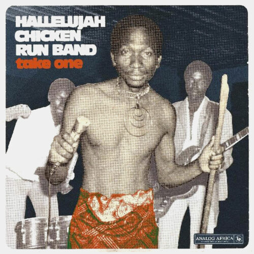 Hallelujah Chicken Run Band Take One Analog Africa Compilation, LP Vinyl