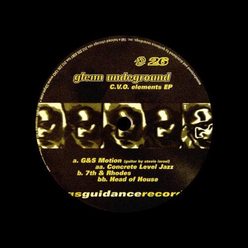 "Glenn Underground C.V.O. Elements EP Guidance Recordings 12"" Vinyl"