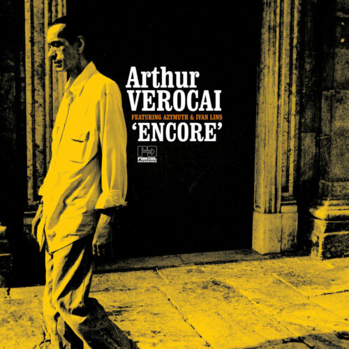 Arthur Verocai Encore (ft. Azymuth & Ivan Lins) Far Out Recordings LP, Reissue Vinyl