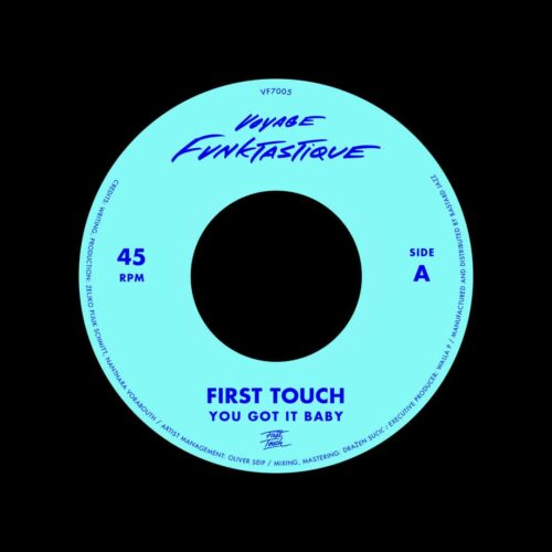 "First Touch You Got It Baby / Crampjuice Voyage Funktastique 7"" Vinyl"