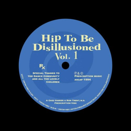 "Chez Damier, Ron Trent Hip To Be Disillusioned, Vol. 1 Prescription 12"", Reissue Vinyl"