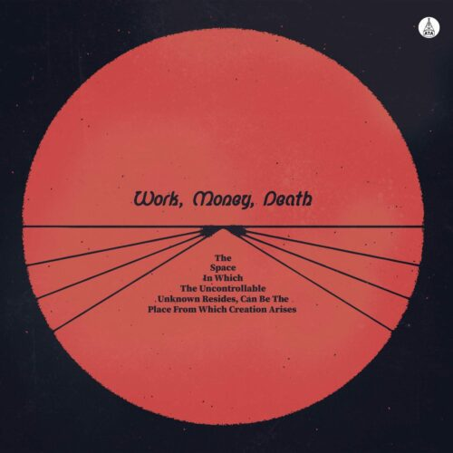 Death, Money, Work The Space In Which The Uncontrollable Unknown Resides ATA Records LP Vinyl