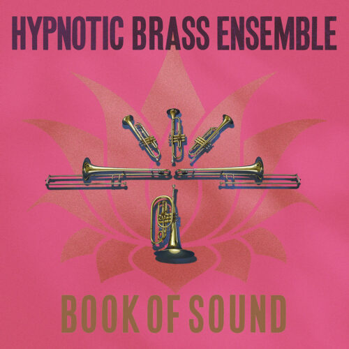 Hypnotic Brass Ensemble Book Of Sound Honest Jons Records 2xLP Vinyl