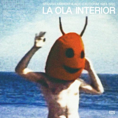 Various La Ola Interior: Spanish Ambient & Acid Exoticism 1983-1990 Bongo Joe 2xLP Vinyl